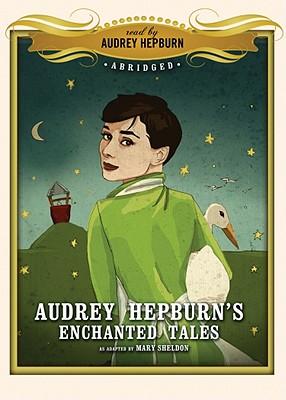 [CD] Audrey Hepburn's Enchanted Tales By Sheldon, Mary (ADP)/ Hepburn, Audrey (NRT)